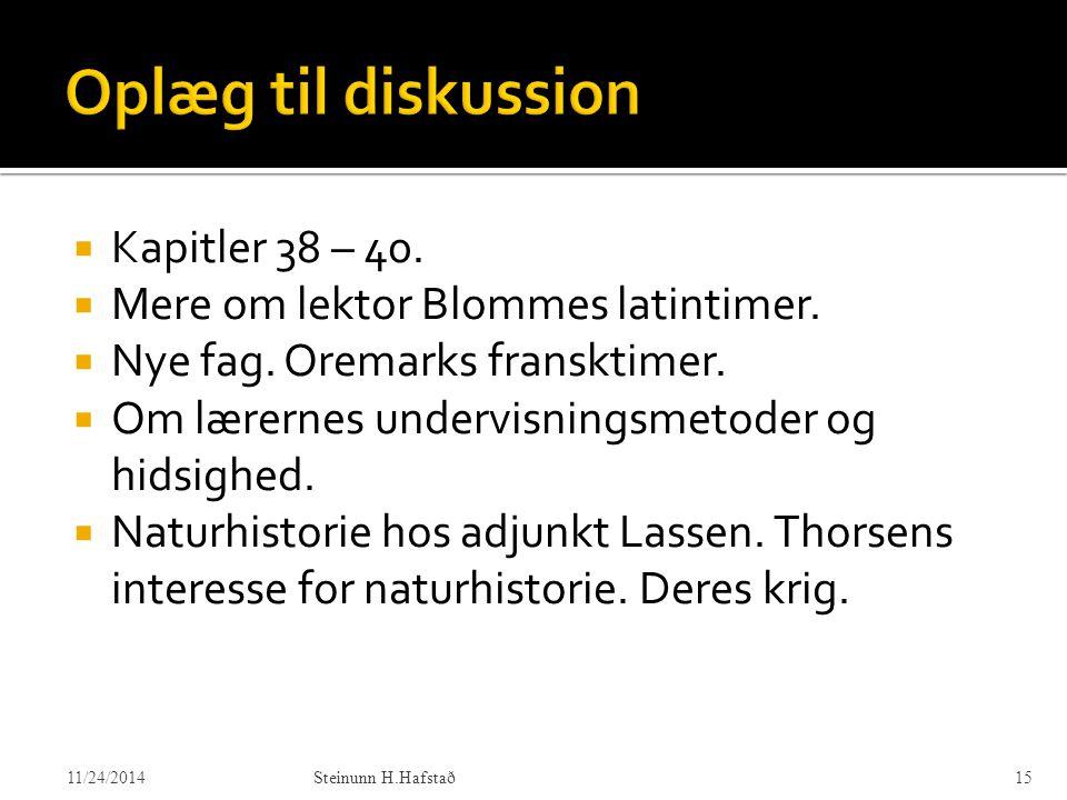 Oplæg til diskussion Kapitler 38 – 40.