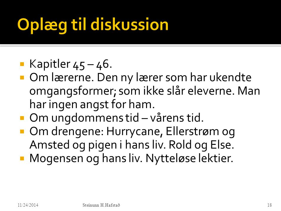 Oplæg til diskussion Kapitler 45 – 46.