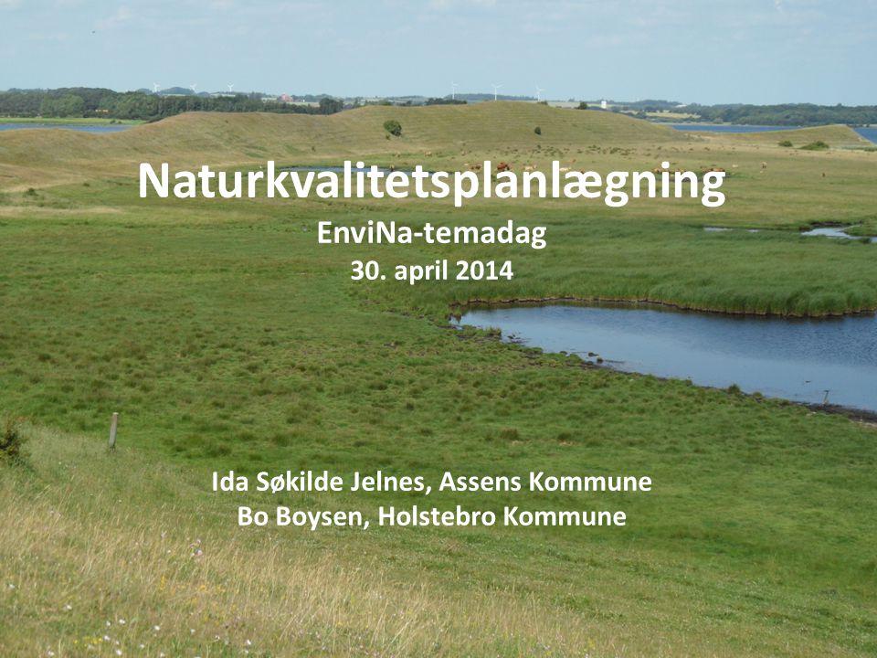 Naturkvalitetsplanlægning EnviNa-temadag 30. april 2014