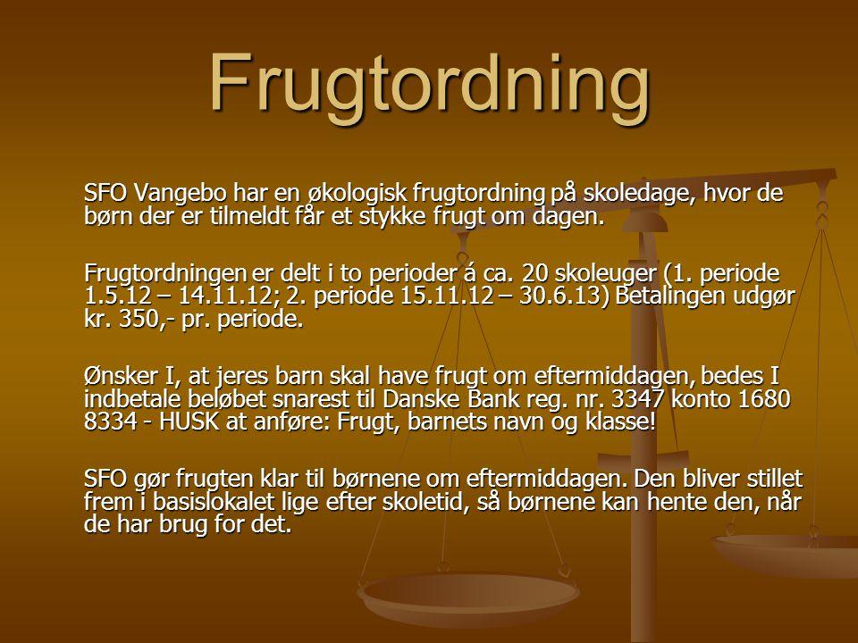 Frugtordning SFO Vangebo har en økologisk frugtordning på skoledage, hvor de børn der er tilmeldt får et stykke frugt om dagen.