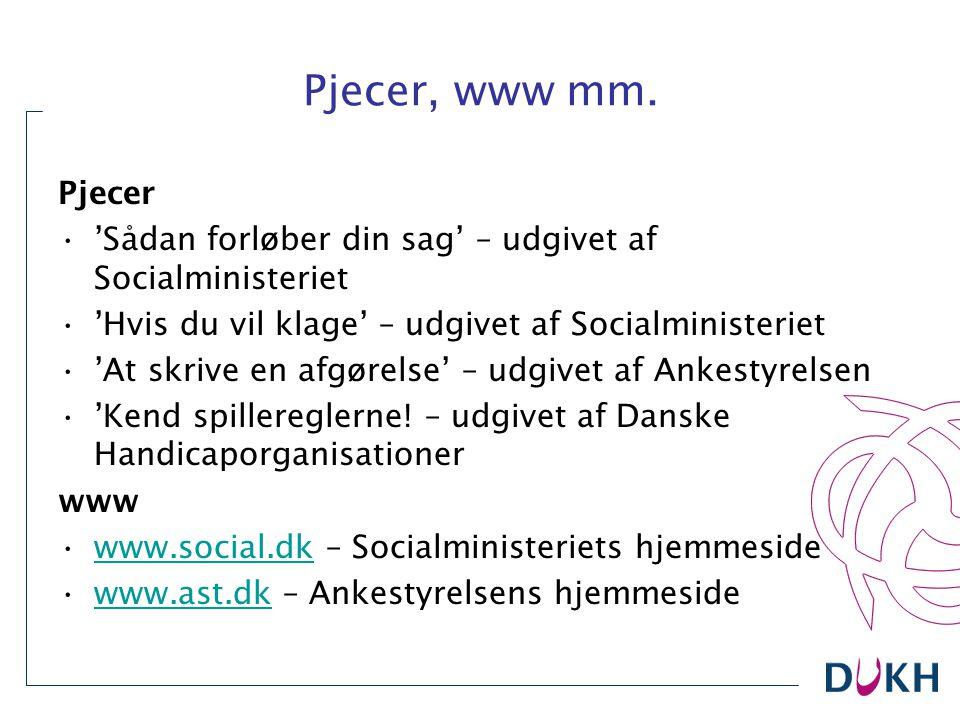 Pjecer, www mm. Pjecer. 'Sådan forløber din sag' – udgivet af Socialministeriet. 'Hvis du vil klage' – udgivet af Socialministeriet.