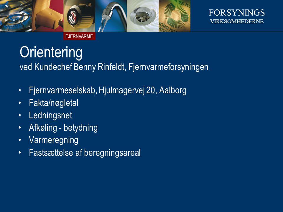 Orientering ved Kundechef Benny Rinfeldt, Fjernvarmeforsyningen
