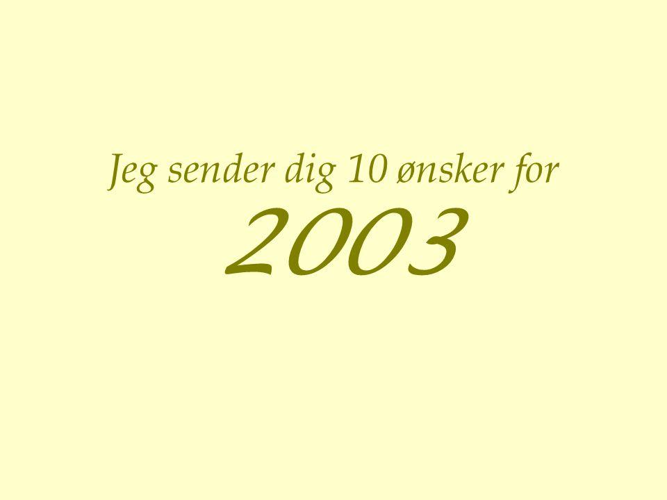 Jeg sender dig 10 ønsker for 2003