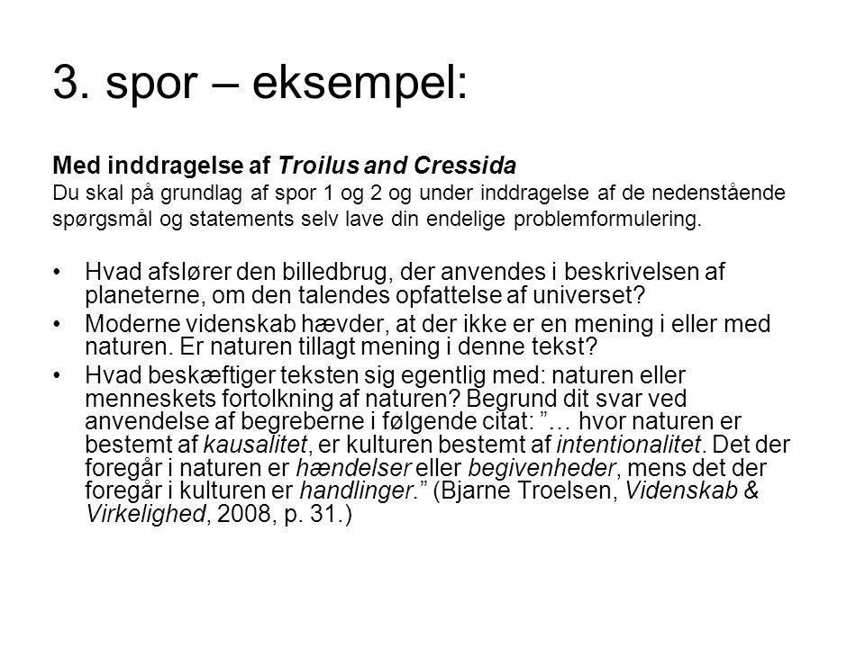 3. spor – eksempel: Med inddragelse af Troilus and Cressida