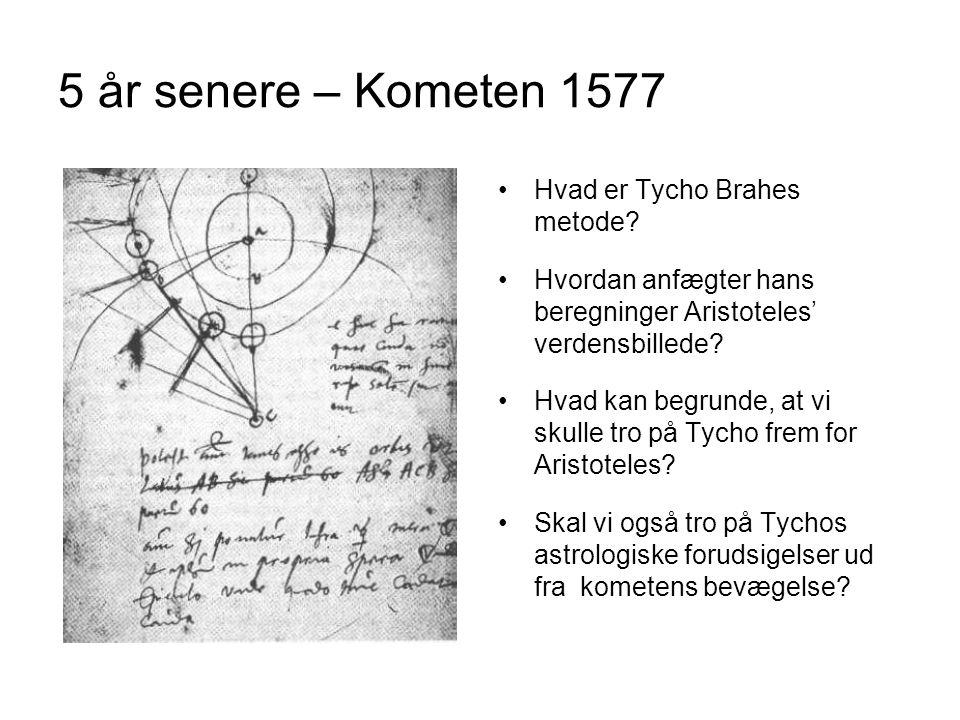 5 år senere – Kometen 1577 Hvad er Tycho Brahes metode