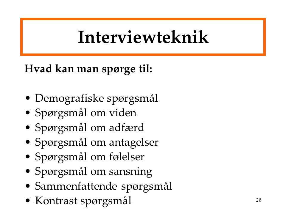 Interviewteknik Hvad kan man spørge til: Demografiske spørgsmål