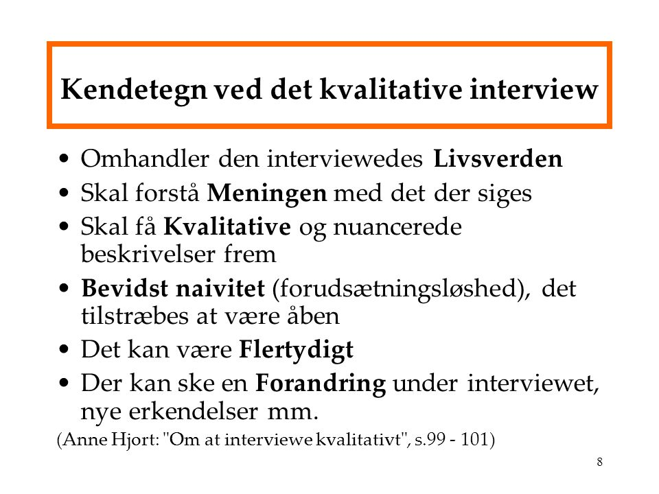 Kendetegn ved det kvalitative interview