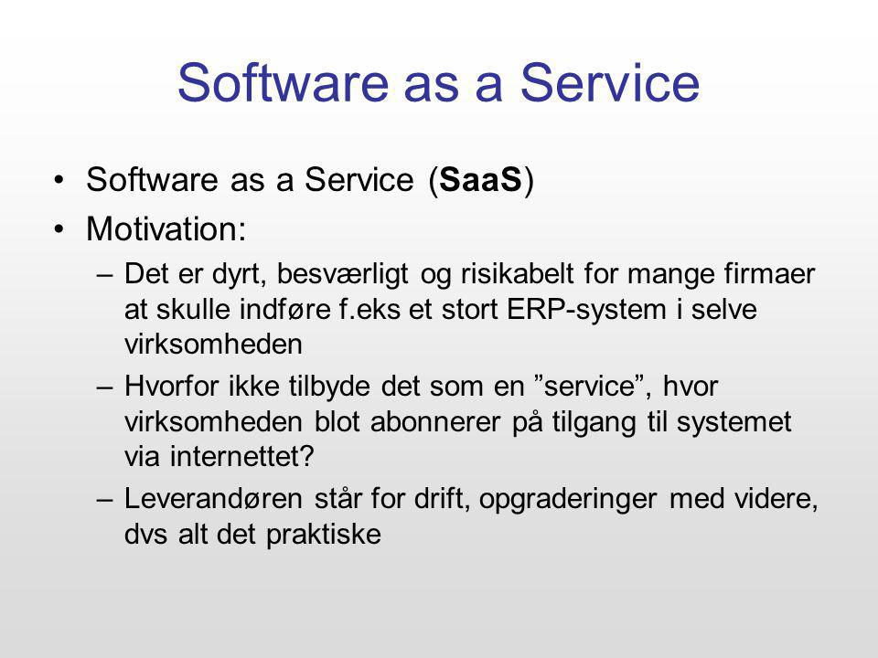 Software as a Service Software as a Service (SaaS) Motivation: