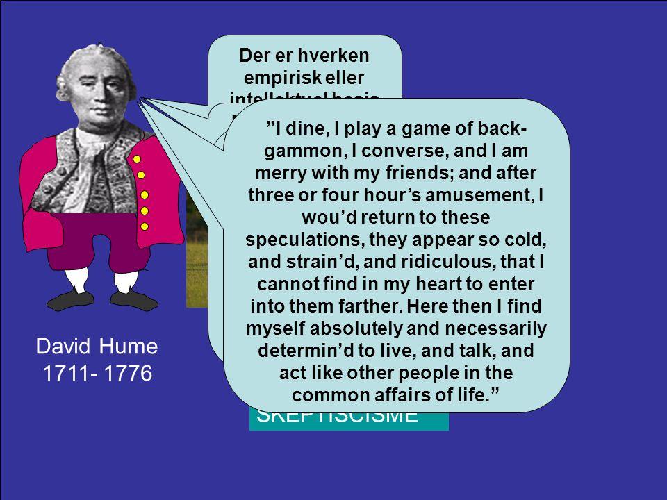 David Hume 1711- 1776 Solipsisme SKEPTISCISME
