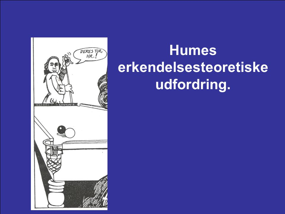 Humes erkendelsesteoretiske udfordring.