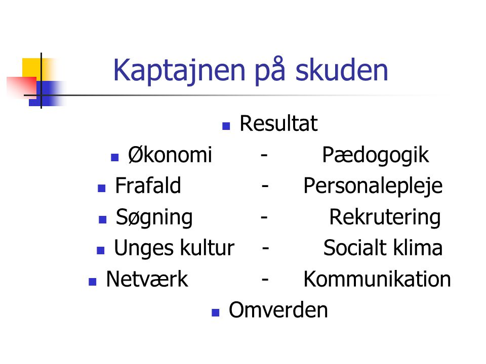 Kaptajnen på skuden Resultat Økonomi - Pædogogik