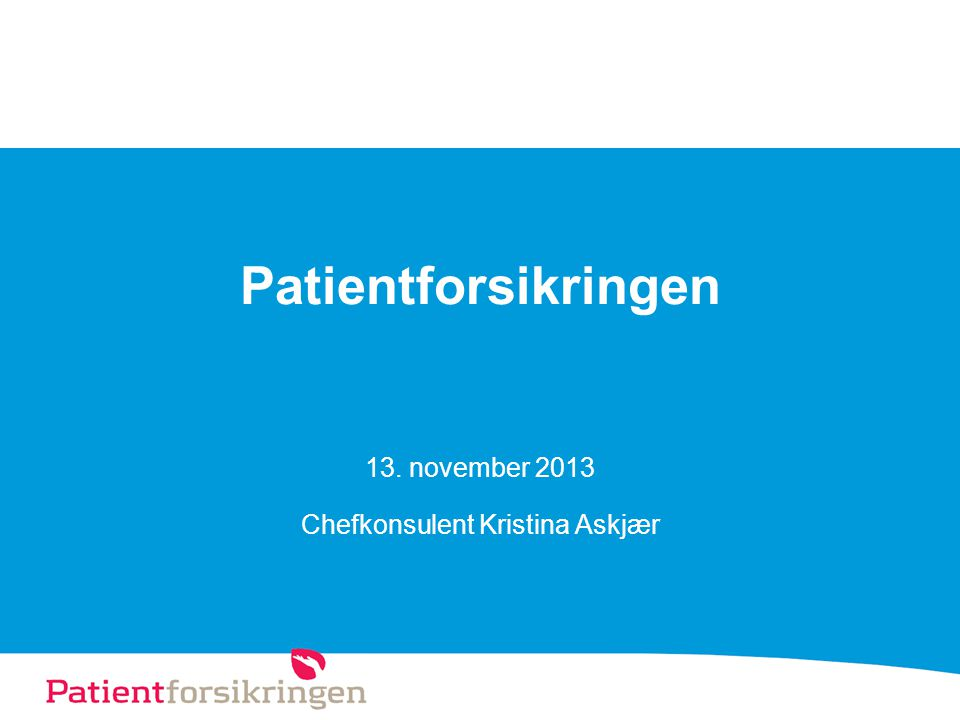 Patientforsikringen Chefkonsulent Kristina Askjær