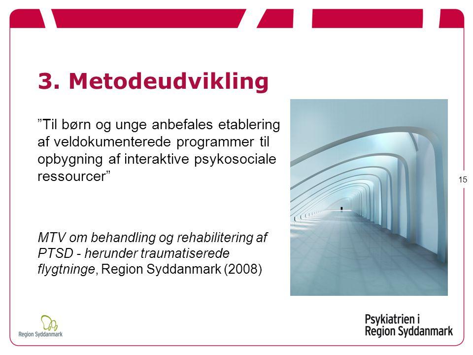 3. Metodeudvikling Til børn og unge anbefales etablering af veldokumenterede programmer til opbygning af interaktive psykosociale ressourcer