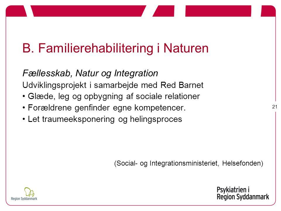 B. Familierehabilitering i Naturen