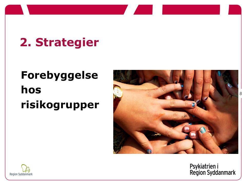 2. Strategier Forebyggelse hos risikogrupper 8