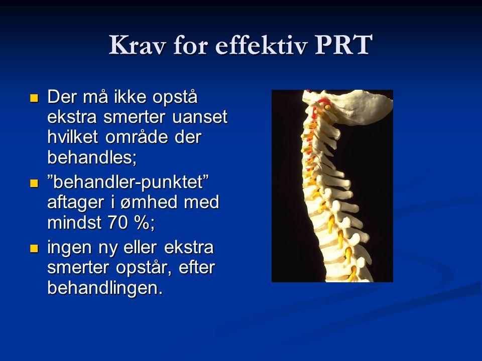 Krav for effektiv PRT Der må ikke opstå ekstra smerter uanset hvilket område der behandles; behandler-punktet aftager i ømhed med mindst 70 %;