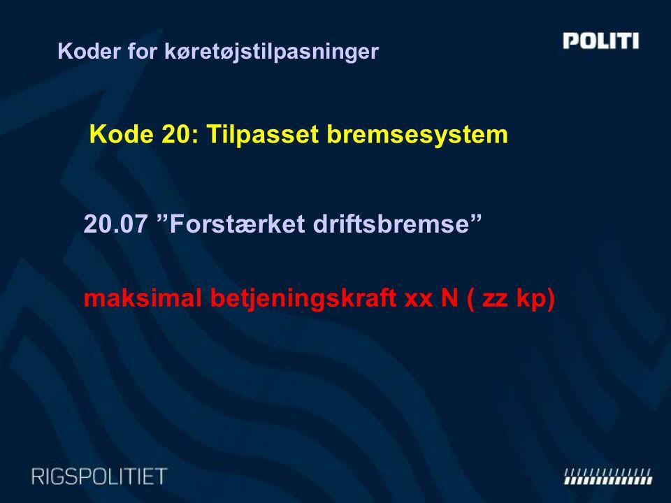 Kode 20: Tilpasset bremsesystem
