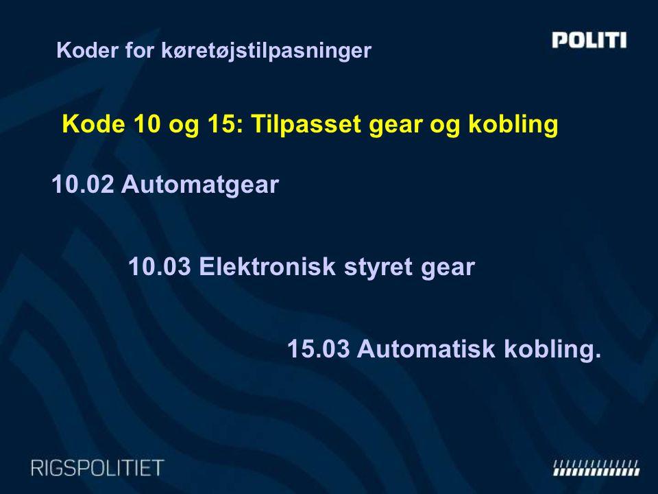 Kode 10 og 15: Tilpasset gear og kobling
