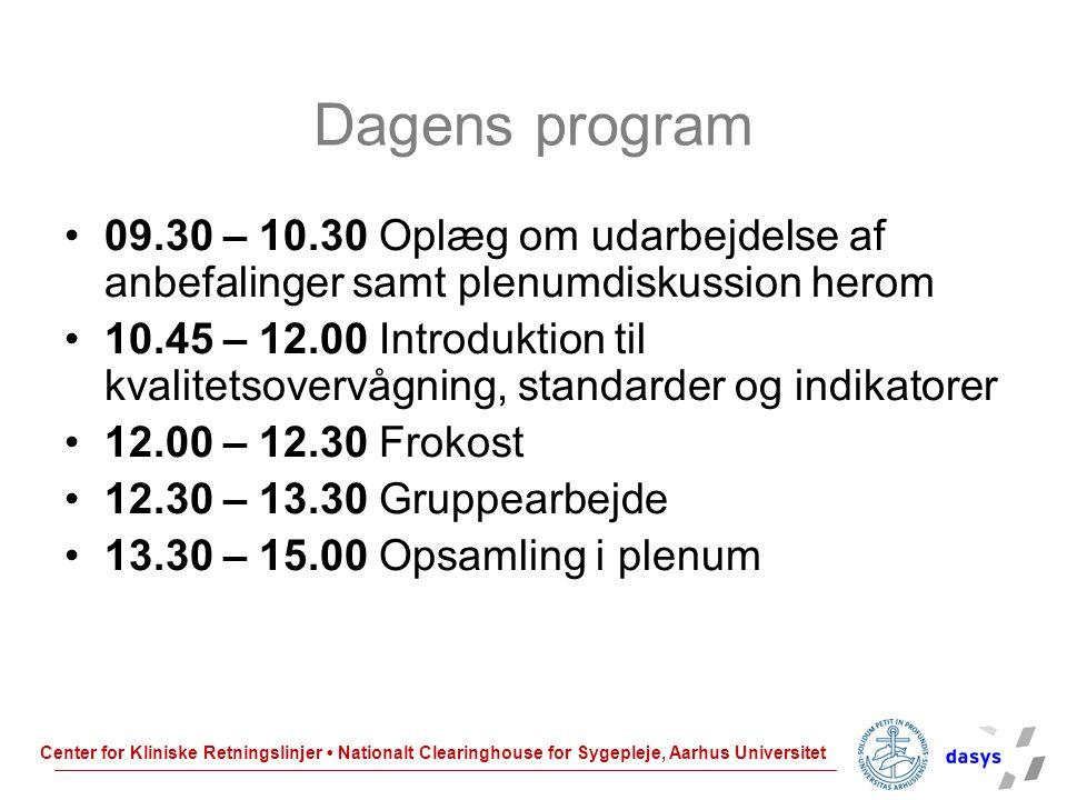 Dagens program 09.30 – 10.30 Oplæg om udarbejdelse af anbefalinger samt plenumdiskussion herom.
