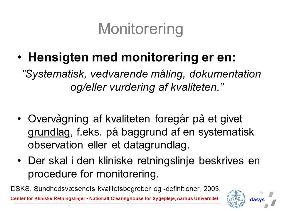 Monitorering Hensigten med monitorering er en: