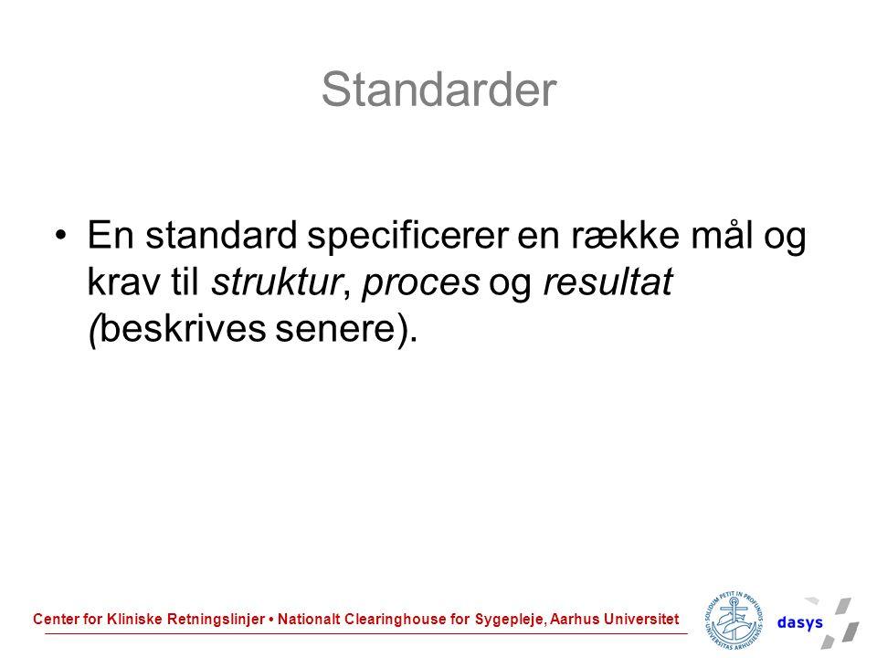 Standarder En standard specificerer en række mål og krav til struktur, proces og resultat (beskrives senere).