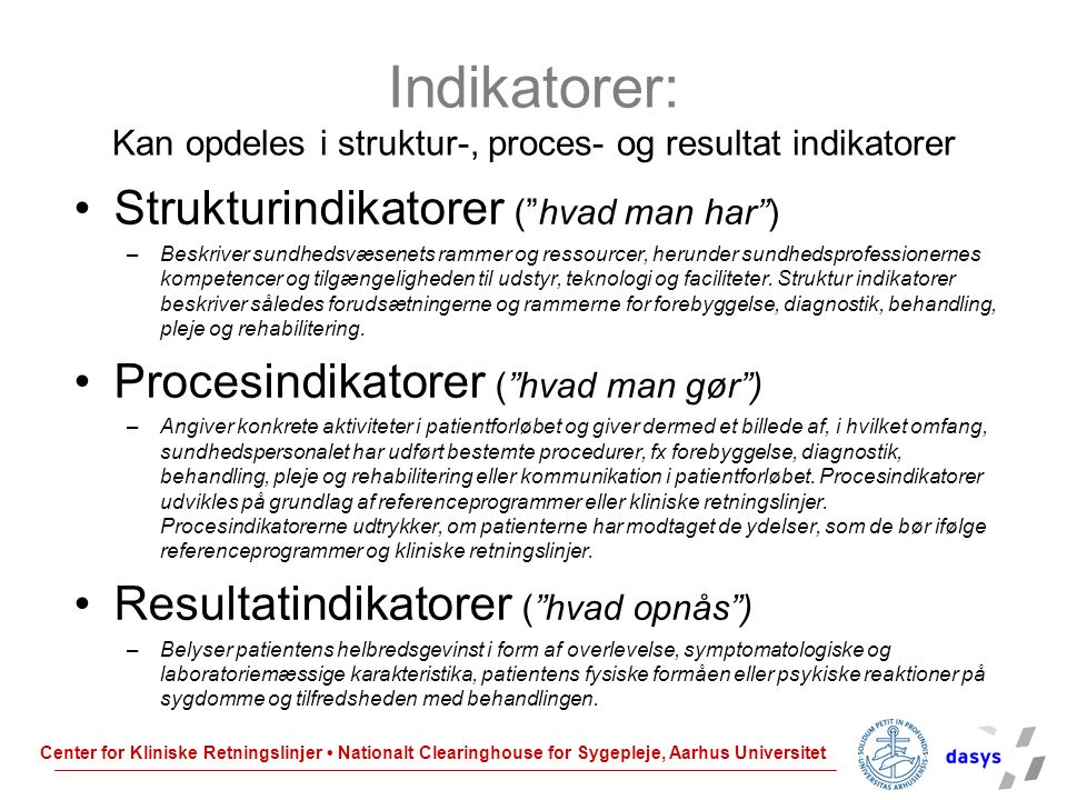 Indikatorer: Kan opdeles i struktur-, proces- og resultat indikatorer