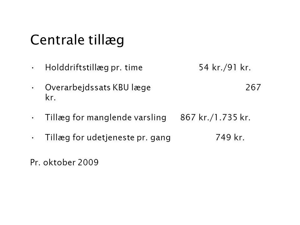 Centrale tillæg Holddriftstillæg pr. time 54 kr./91 kr.
