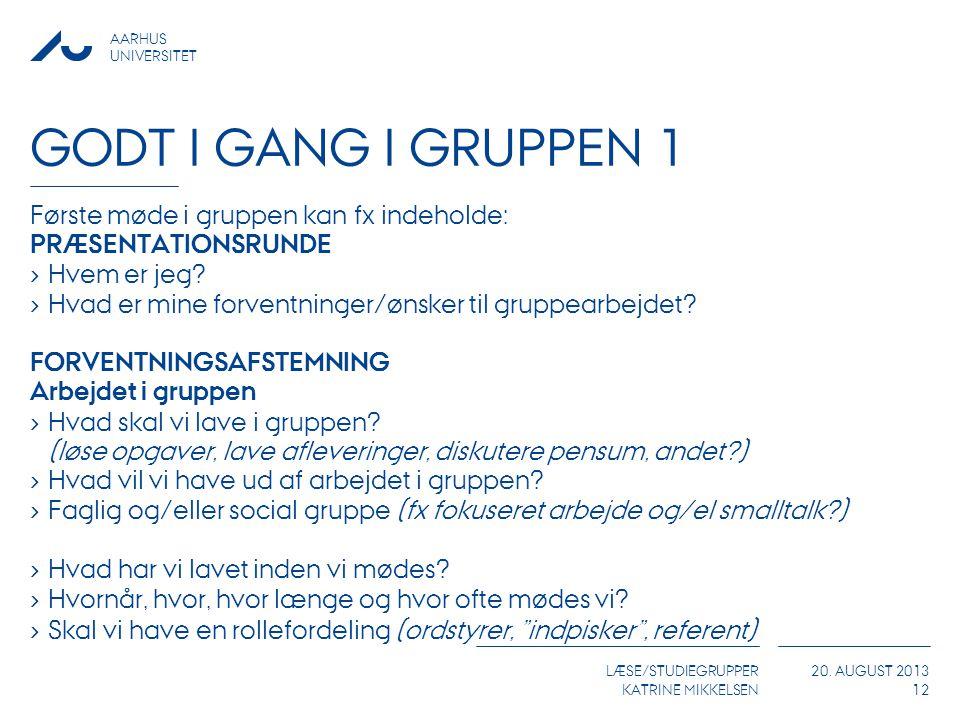 Godt i gang i gruppen 1 Første møde i gruppen kan fx indeholde: