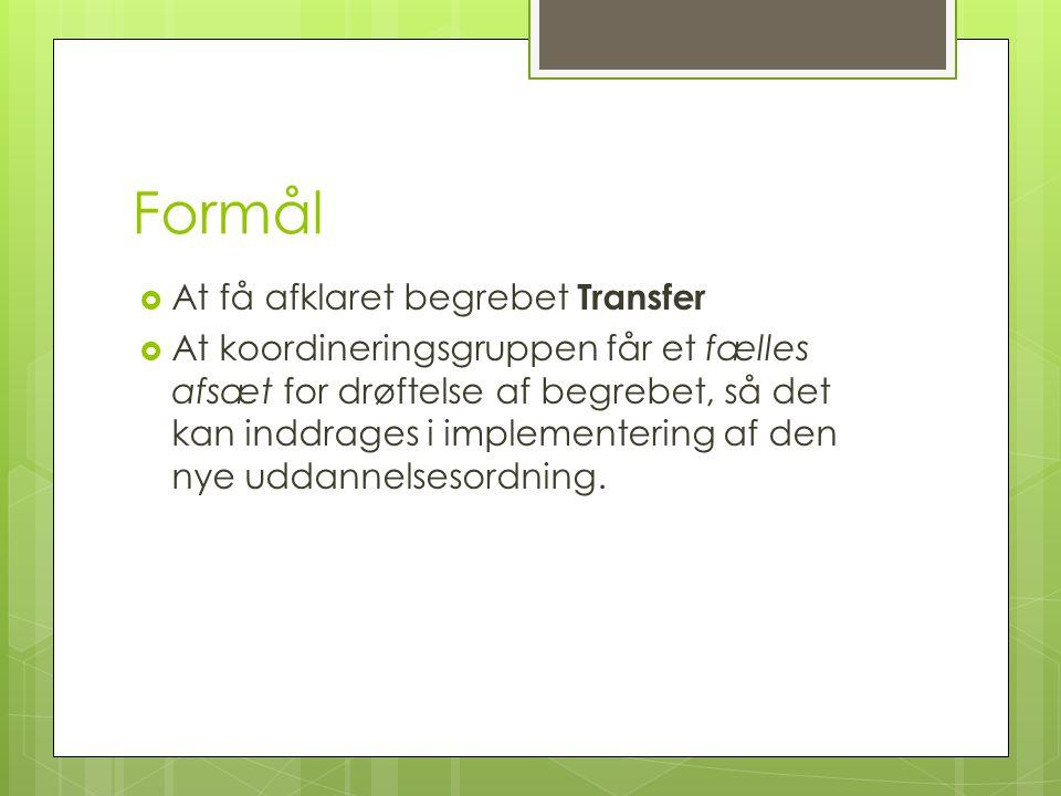 Formål At få afklaret begrebet Transfer