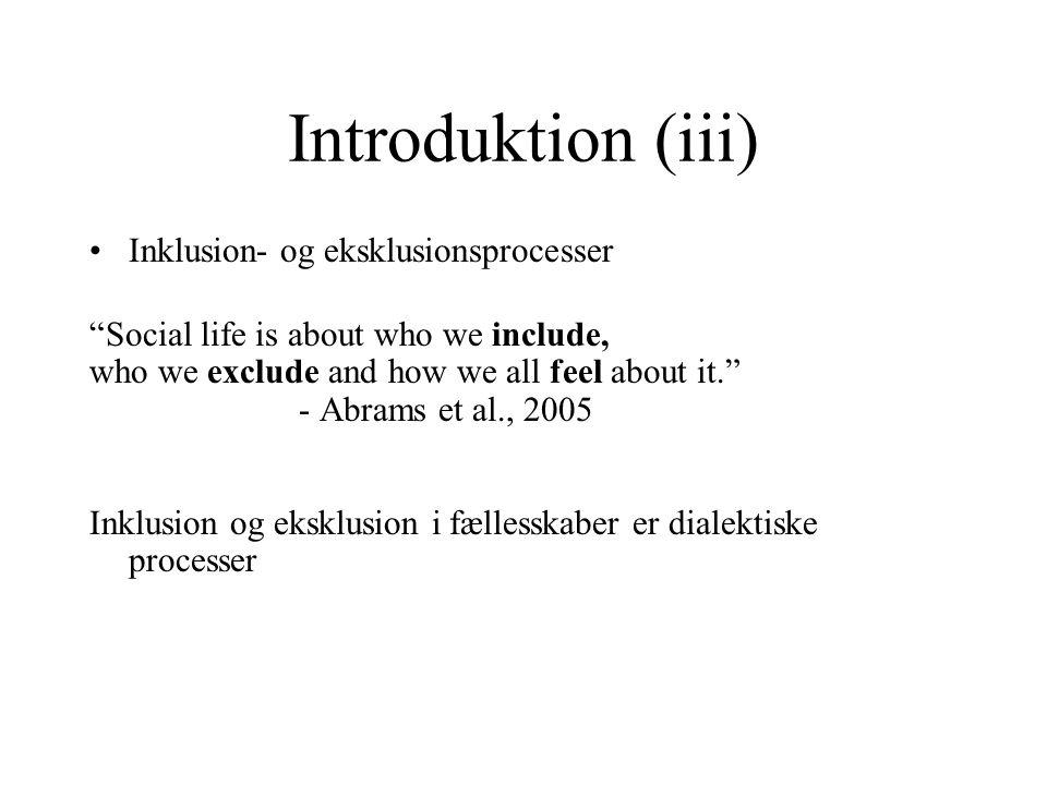 Introduktion (iii) Inklusion- og eksklusionsprocesser