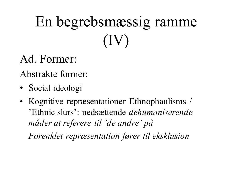 En begrebsmæssig ramme (IV)