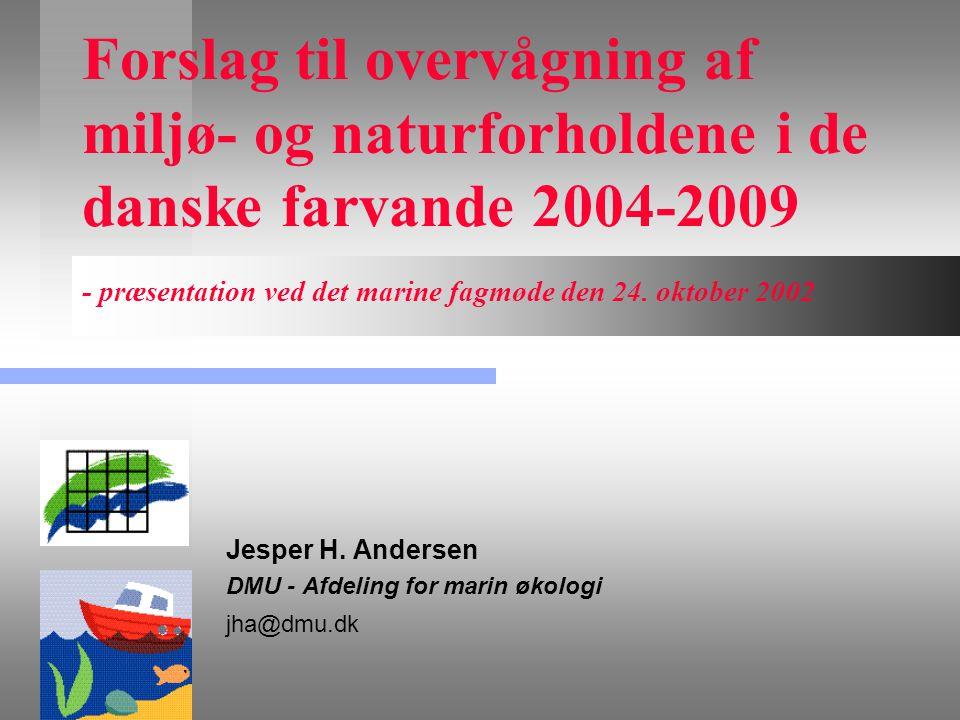 Jesper H. Andersen DMU - Afdeling for marin økologi jha@dmu.dk