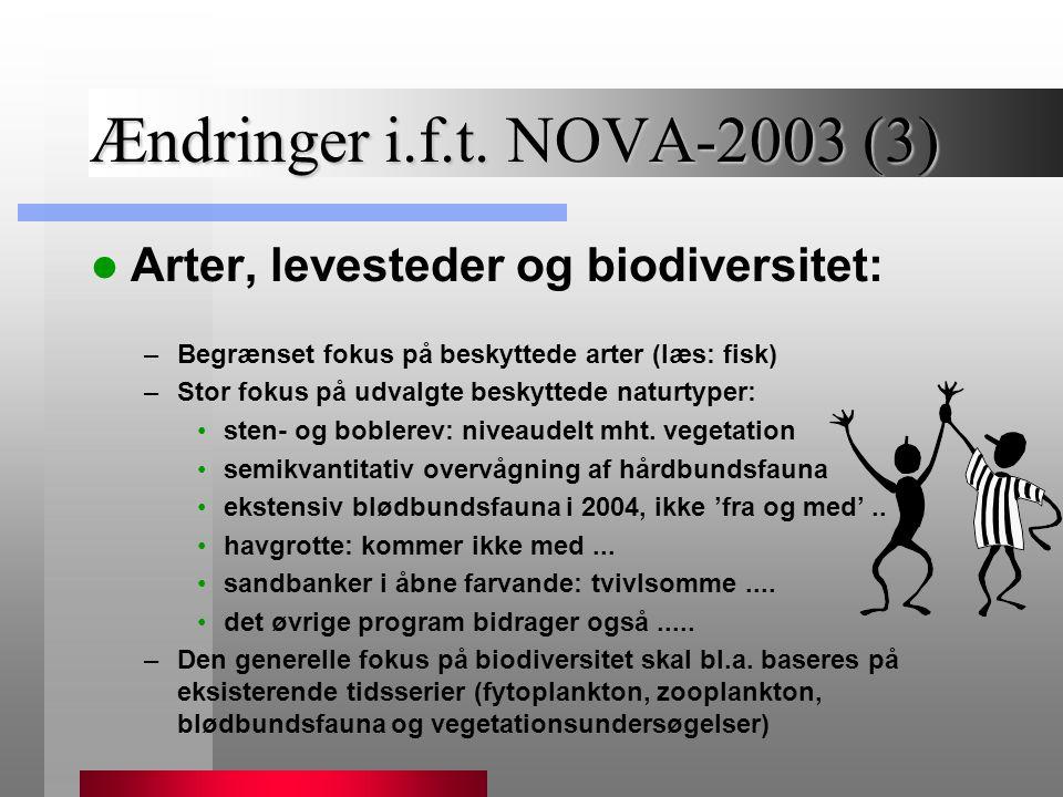 Ændringer i.f.t. NOVA-2003 (3) Arter, levesteder og biodiversitet: