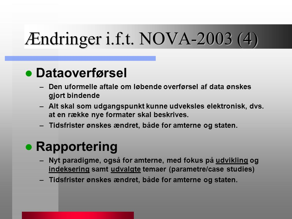 Ændringer i.f.t. NOVA-2003 (4) Dataoverførsel Rapportering