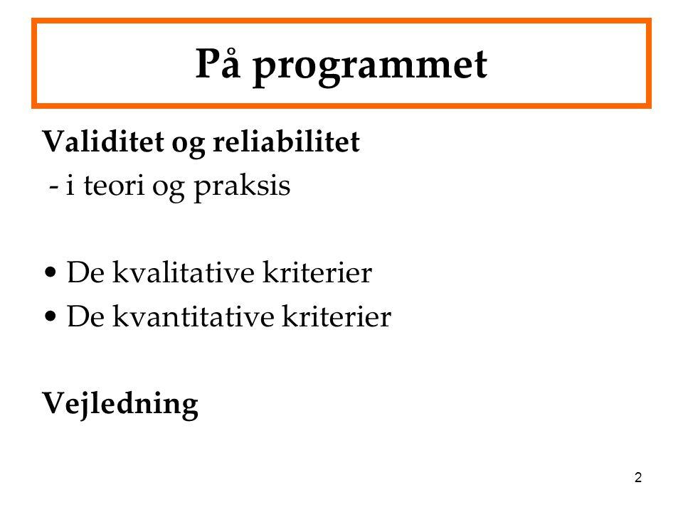 På programmet Validitet og reliabilitet - i teori og praksis