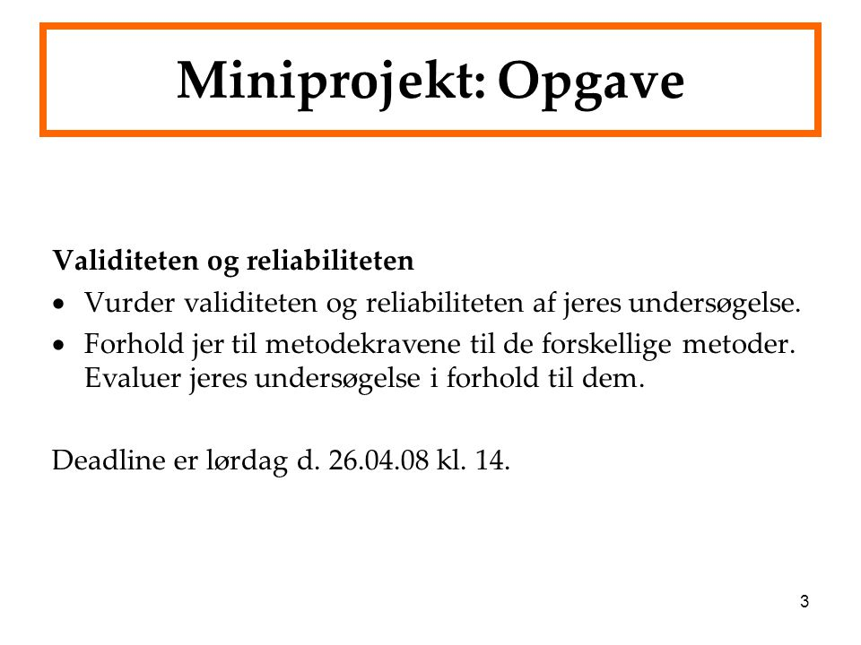Miniprojekt: Opgave Validiteten og reliabiliteten
