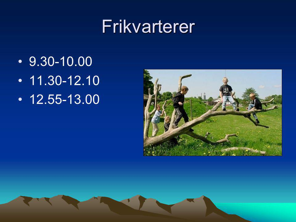 Frikvarterer 9.30-10.00 11.30-12.10 12.55-13.00