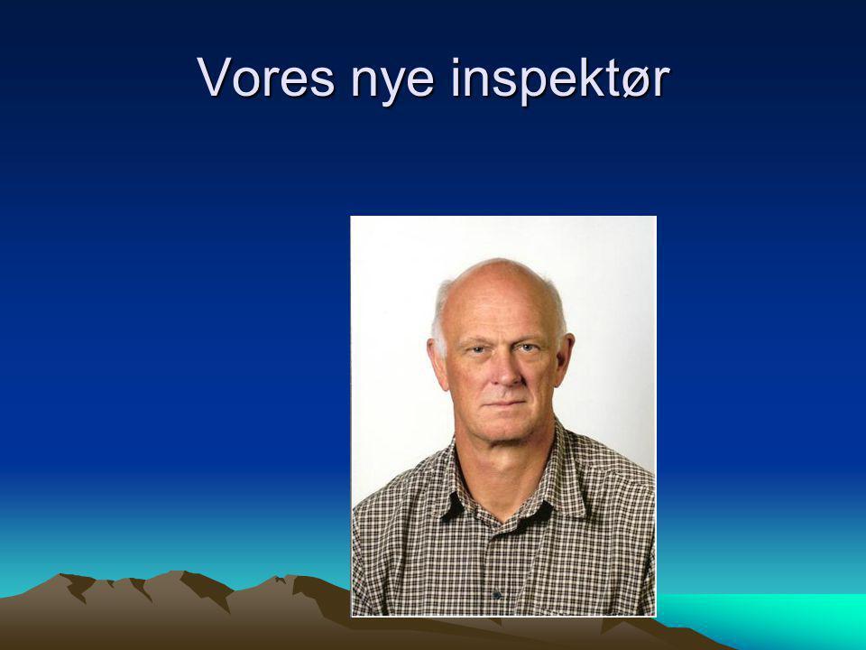 Vores nye inspektør