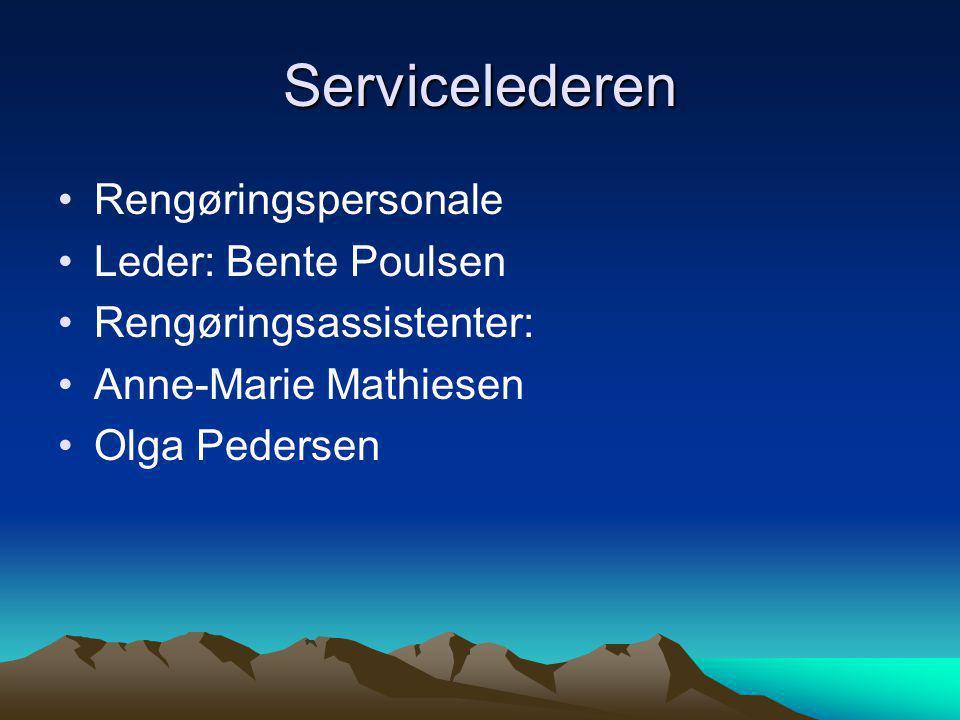 Servicelederen Rengøringspersonale Leder: Bente Poulsen
