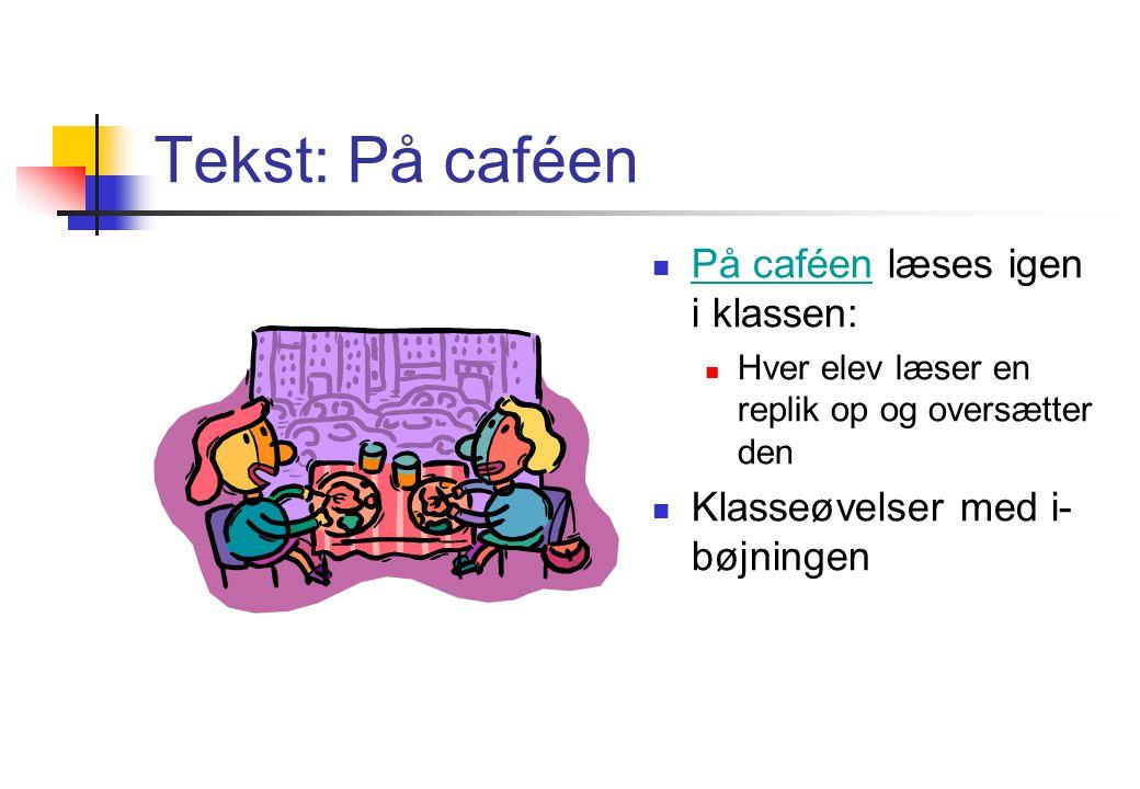 Tekst: På caféen På caféen læses igen i klassen: