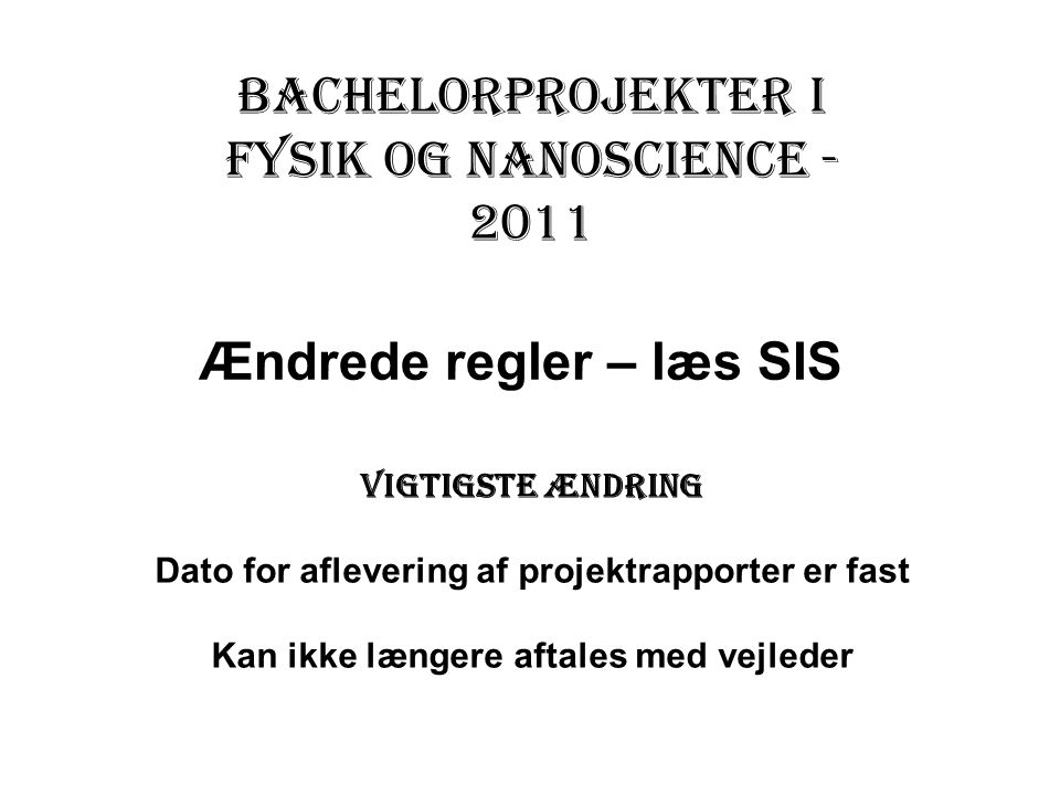 Bachelorprojekter i fysik og nanoscience - 2011