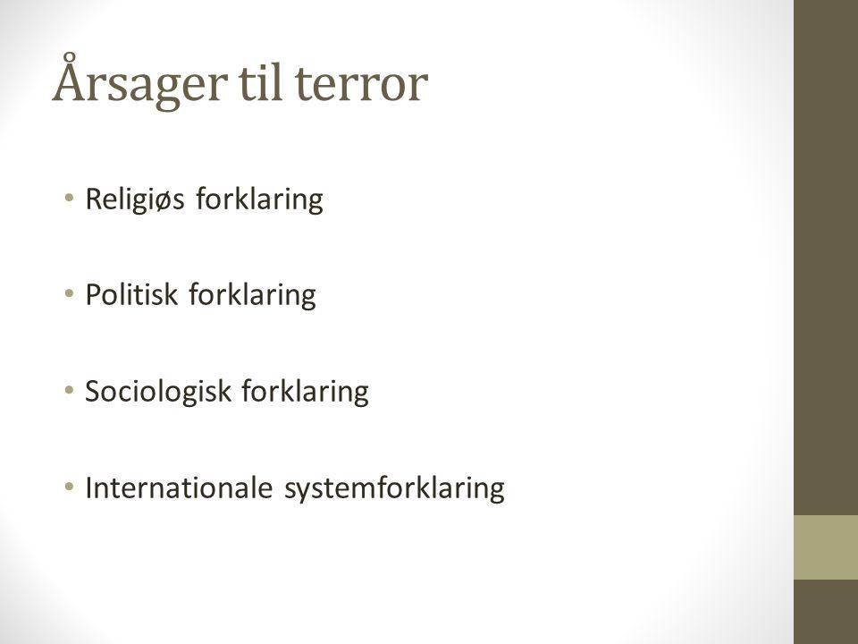 Årsager til terror Religiøs forklaring Politisk forklaring