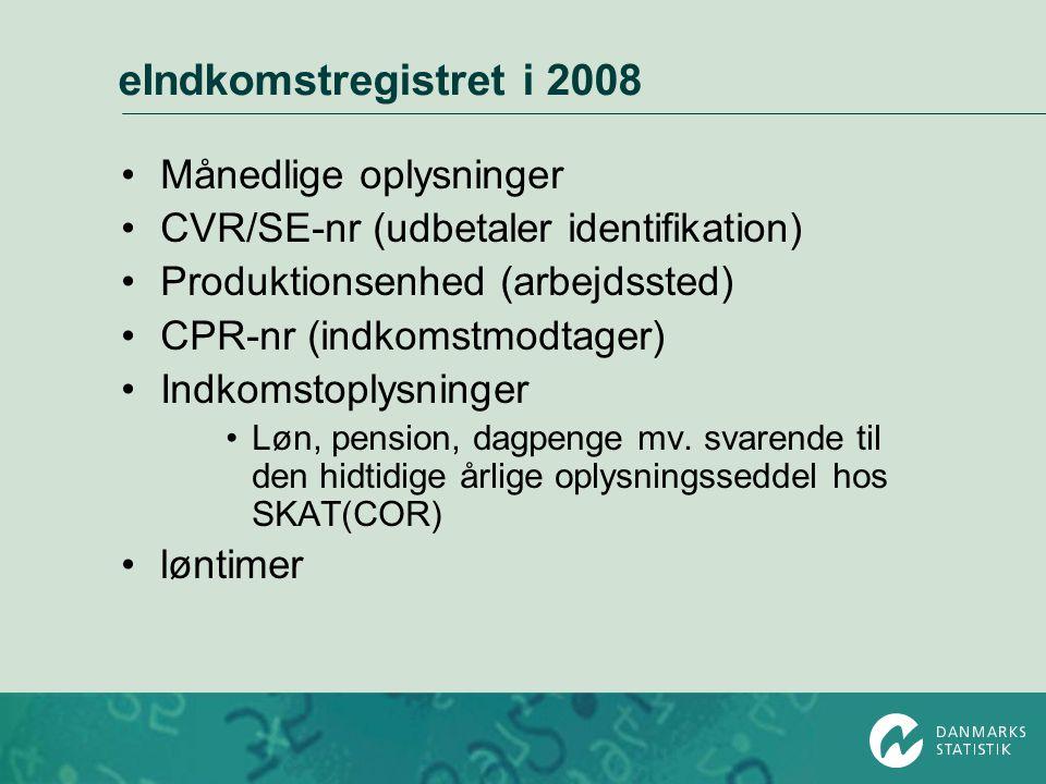eIndkomstregistret i 2008 Månedlige oplysninger