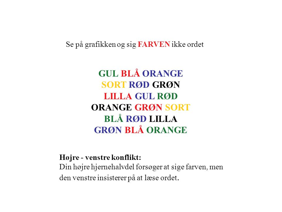 GUL BLÅ ORANGE SORT RØD GRØN LILLA GUL RØD ORANGE GRØN SORT