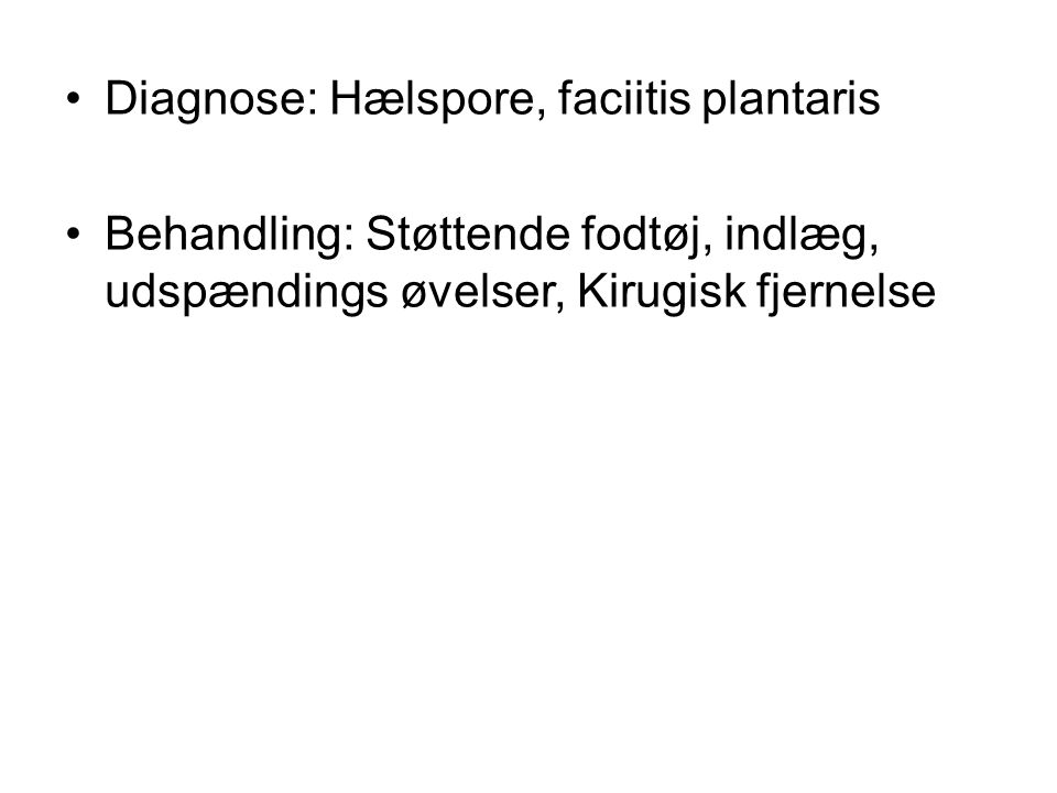 Diagnose: Hælspore, faciitis plantaris