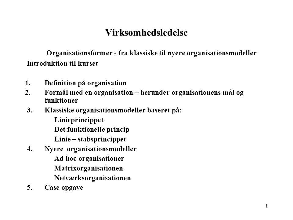 Organisationsformer - fra klassiske til nyere organisationsmodeller