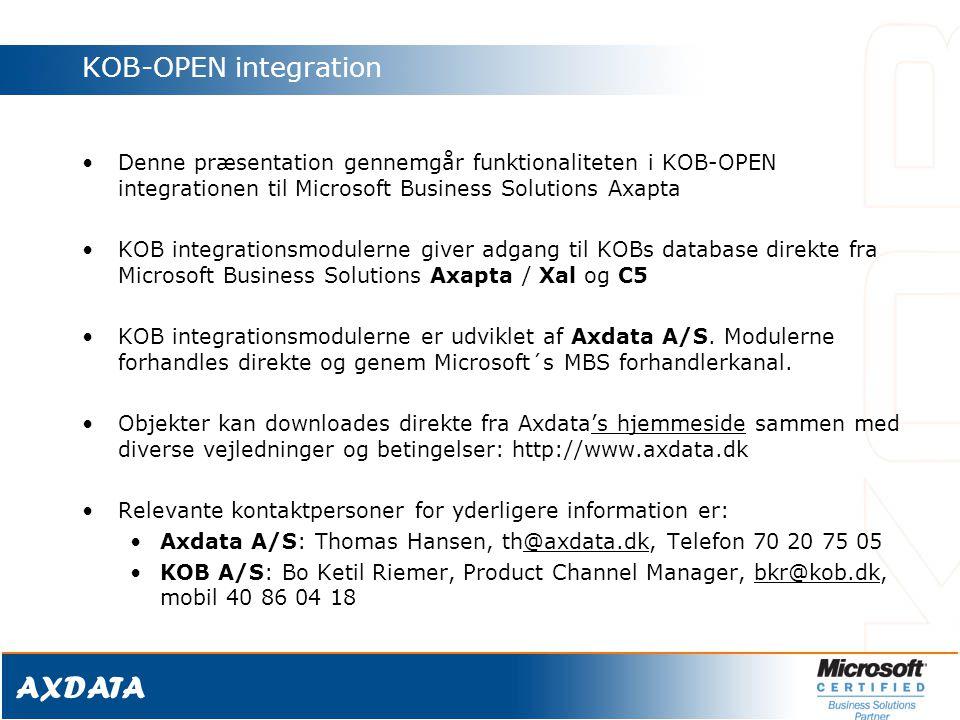 KOB-OPEN integration Denne præsentation gennemgår funktionaliteten i KOB-OPEN integrationen til Microsoft Business Solutions Axapta.