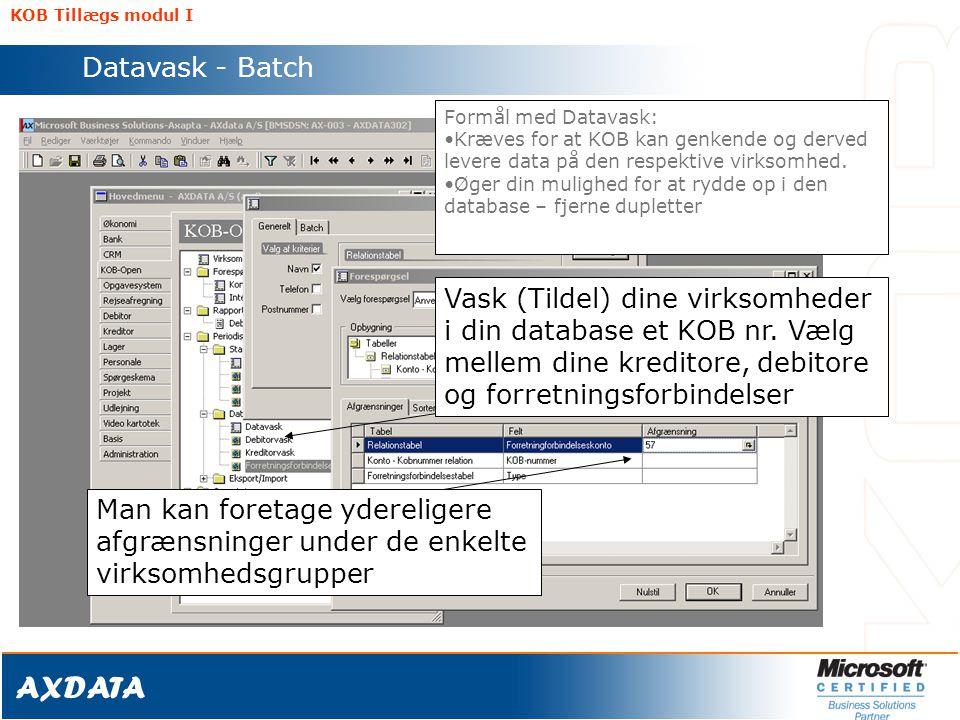 KOB Tillægs modul I Datavask - Batch. Formål med Datavask: Kræves for at KOB kan genkende og derved levere data på den respektive virksomhed.