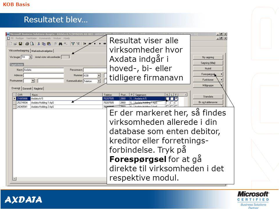 KOB Basis Resultatet blev… Resultat viser alle virksomheder hvor Axdata indgår i hoved-, bi- eller tidligere firmanavn.