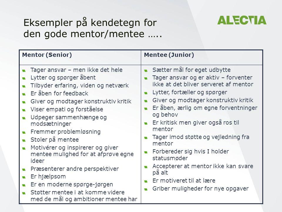 Eksempler på kendetegn for den gode mentor/mentee …..